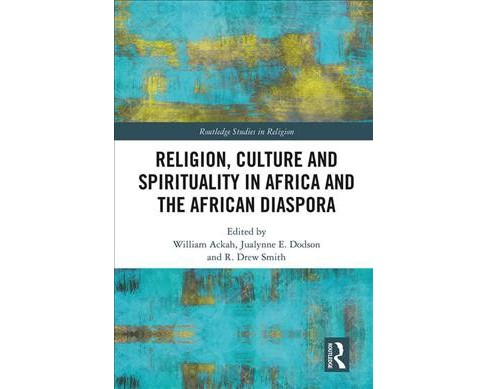 Religion, Culture and Spirituality in Africa and the African Diaspora (Hardcover) - image 1 of 1