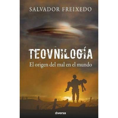 Teovnilog�a - by Salvador Freixedo (Paperback)