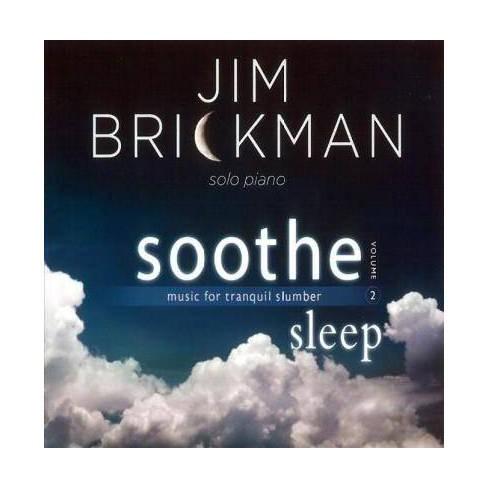 Jim Brickman - Soothe 2: Sleep- Music For Tranquil Slumber (CD) - image 1 of 1