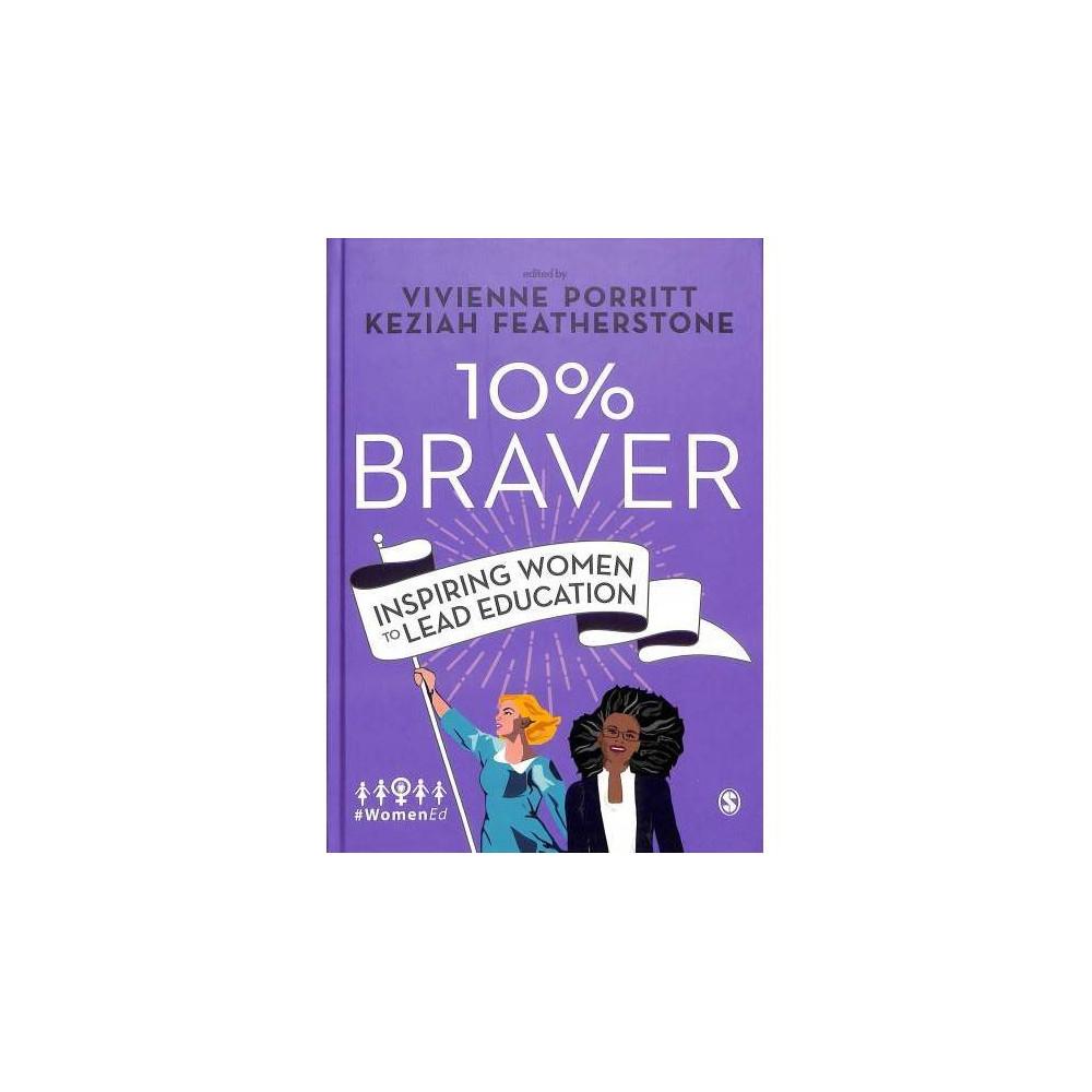 10% Braver : Inspiring Women to Lead Education - (Hardcover)