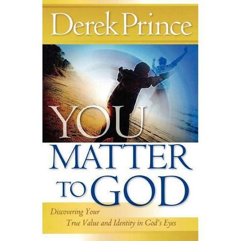 You Matter to God - by  Derek Prince (Paperback) - image 1 of 1