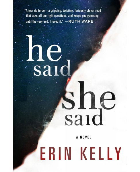 He Said / She Said -  by Erin Kelly (Hardcover) - image 1 of 1
