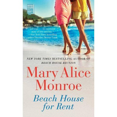 Beach House for Rent - by  Mary Alice Monroe (Paperback)