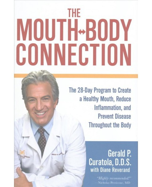 Mouth-Body Connection : The 28-day Program to Create a Healthy Mouth, Reduce Inflammation and Prevent - image 1 of 1