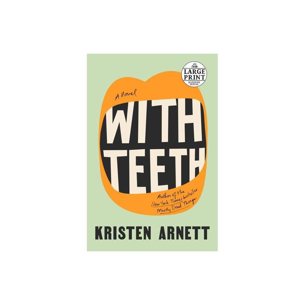 With Teeth Large Print By Kristen Arnett Paperback