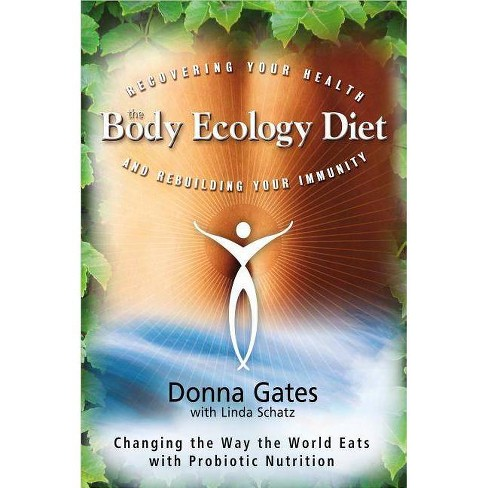 The Body Ecology Diet - by  Donna Gates (Paperback) - image 1 of 1