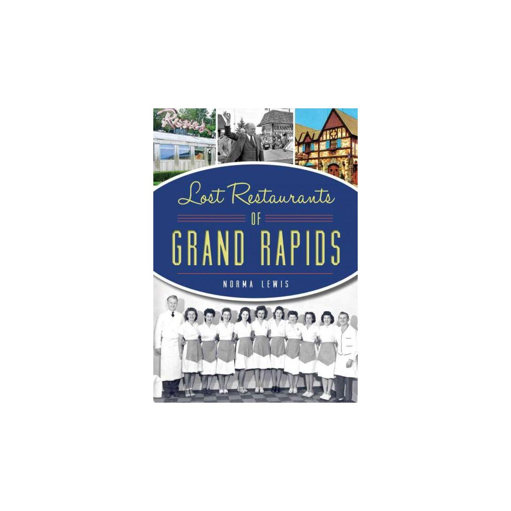 Lost Restaurants of Grand Rapids (Paperback) (Norma Lewis)