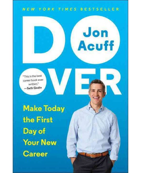 Do Over : Make Today the First Day of Your New Career (Reprint) (Paperback) (Jon Acuff) - image 1 of 1
