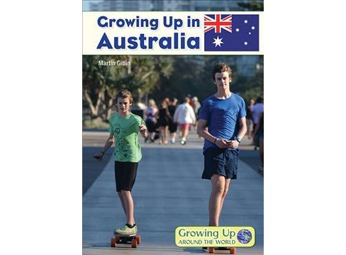 Growing Up in Australia -  (Growing Up Around the World) by Martin Gitlin (Hardcover) - image 1 of 1