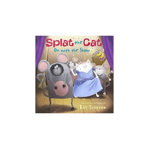 On With the Show ( Splat the Cat) (Reprint) (Paperback) by Rob Scotton - image 1 of 1