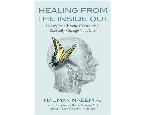 Healing from the Inside Out : Overcome Chronic Disease and Radically Change Your Life (Paperback) (M.D. - image 1 of 1