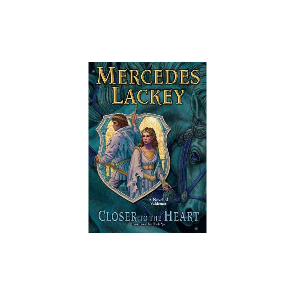 Closer to the Heart (Paperback) (Mercedes Lackey)