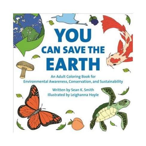 You Can Save the Earth : An Adult Coloring Book for Environmental ...