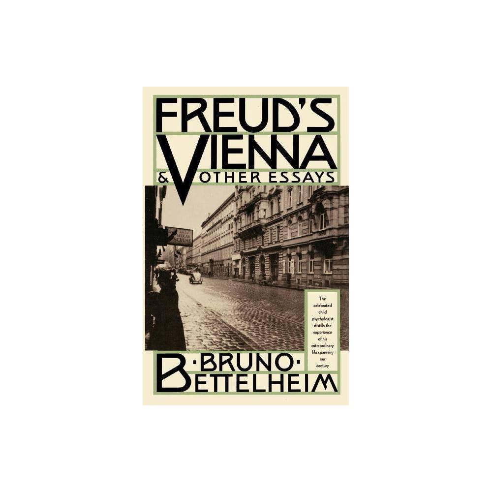 Freud S Vienna And Other Essays By Bruno Bettelheim Paperback