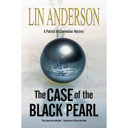 The Case of the Black Pearl - (Patrick de Courvoisier Mystery) by  Lin Anderson (Hardcover) - image 1 of 1