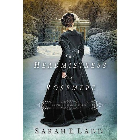 The Headmistress of Rosemere - (Whispers on the Moors) by  Sarah E Ladd (Paperback) - image 1 of 1