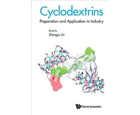 Cyclodextrins : Preparation and Application in Industry -  (Hardcover) - image 1 of 1