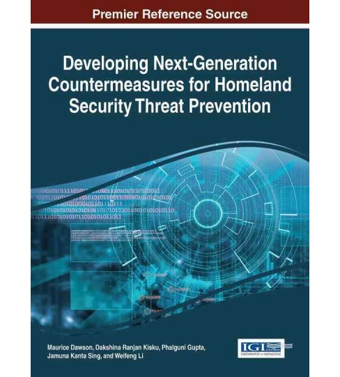 Developing Next-generation Countermeasures for Homeland Security Threat Prevention (Hardcover) - image 1 of 1