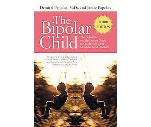 Bipolar Child : The Definitive and Reassuring Guide to Childhood's Most Misunderstood Disorder - image 1 of 1
