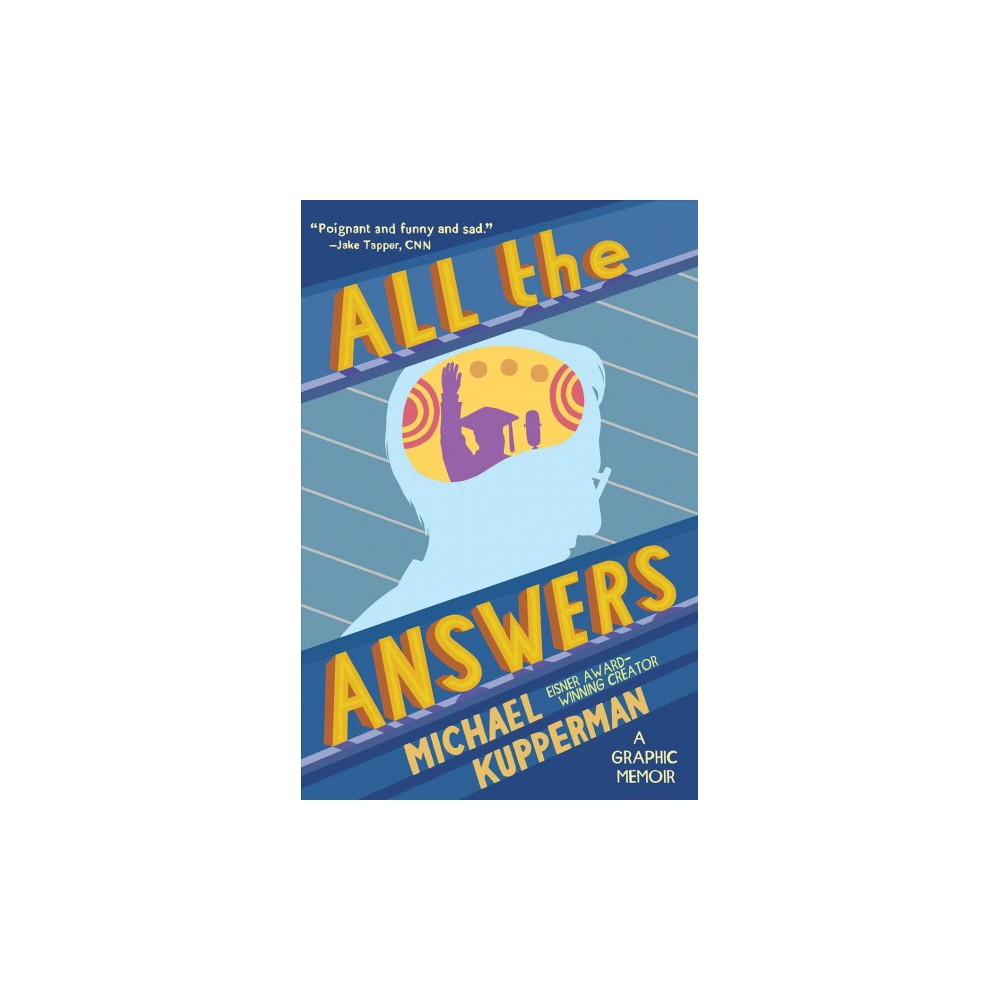 All the Answers - (All the Answers) by Michael Kupperman (Hardcover)
