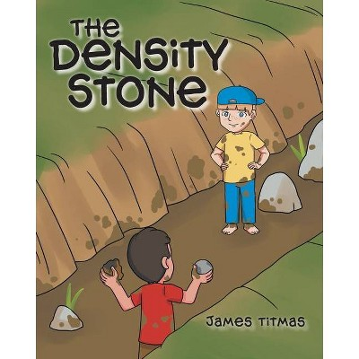 The Density Stone - by  James Titmas (Paperback)
