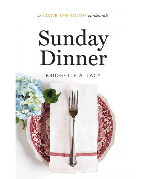 Sunday Dinner (Hardcover) (Bridgette A. Lacy) - image 1 of 1