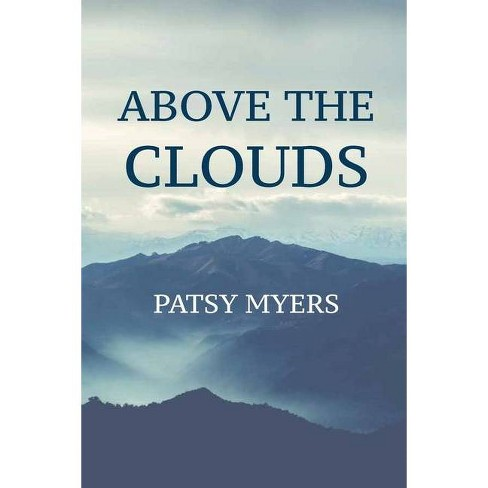 Above the Clouds - by  Patsy Myers (Paperback) - image 1 of 1