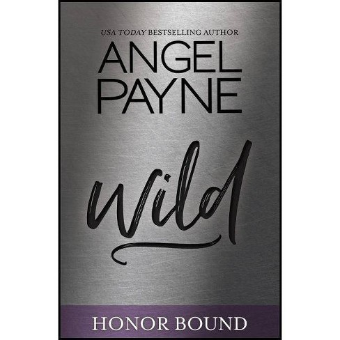 Wild - (Honor Bound) by  Angel Payne (Paperback) - image 1 of 1