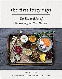 First Forty Days : The Essential Art of Nourishing the New Mother (Hardcover)(Heng Ou)