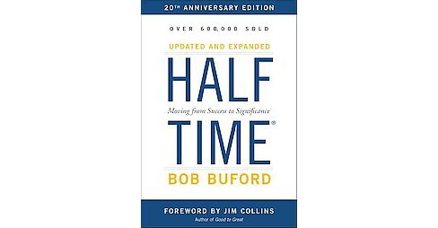 Halftime : Moving from Success to Significance (Anniversary) (Hardcover) (Bob Buford) - image 1 of 1