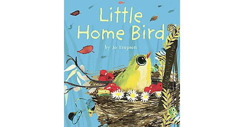Little Home Bird (Hardcover) (Jo Empson) - image 1 of 1