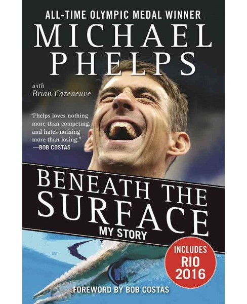 Beneath the Surface : My Story (Paperback) (Michael Phelps) - image 1 of 1