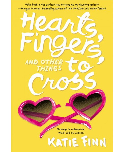 Hearts, Fingers, and Other Things to Cross (Reprint) (Paperback) (Katie Finn) - image 1 of 1