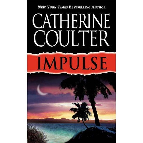 Impulse - (Contemporary Romantic Thriller) by  Catherine Coulter (Paperback) - image 1 of 1