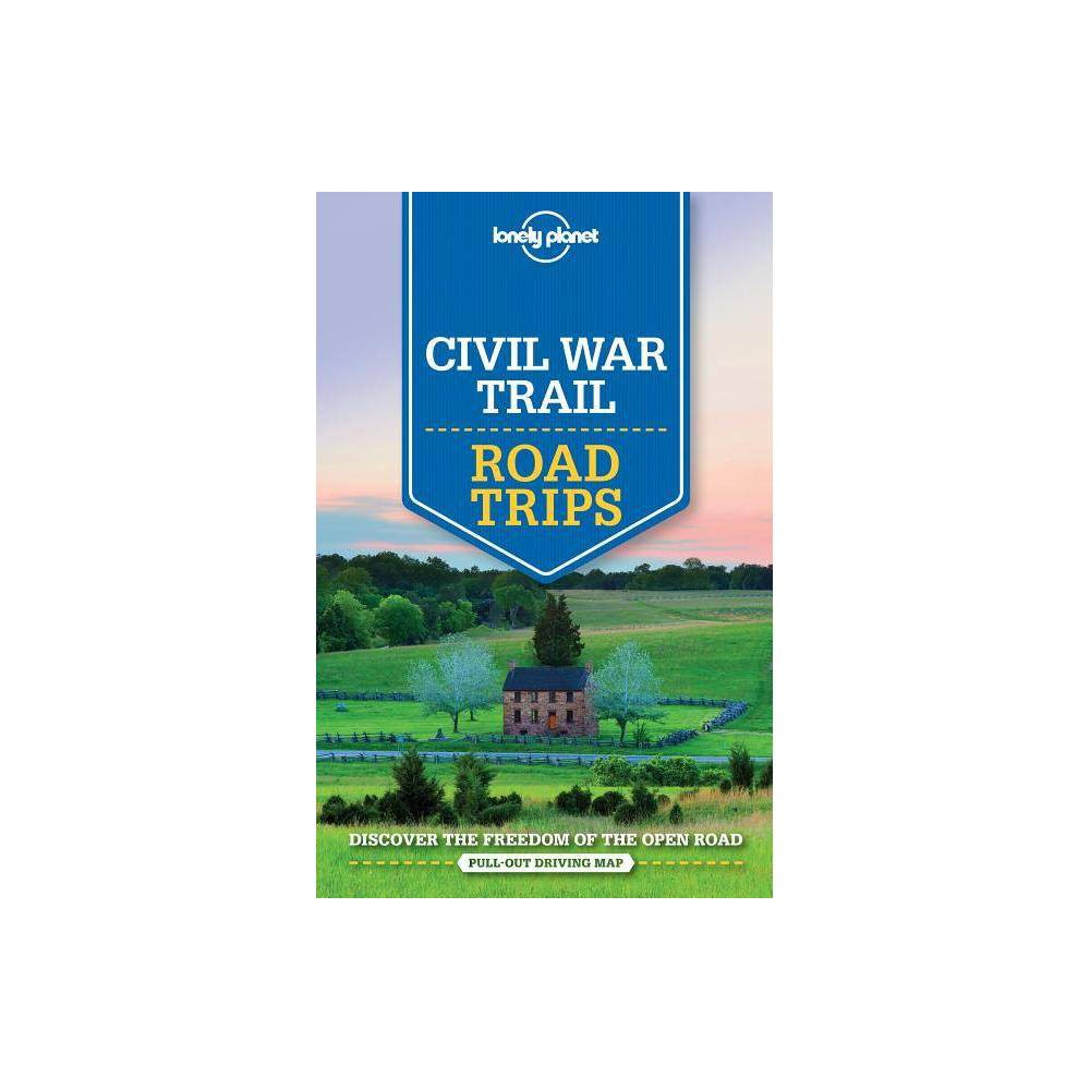 Lonely Planet Civil War Trail Road Trips Paperback