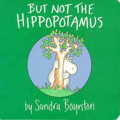 But Not the Hippopotamus - (Boynton Board Books)by Sandra Boynton (Hardcover)