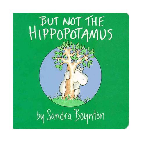 But Not the Hippopotamus - (Boynton on Board) by  Sandra Boynton (Board_book) - image 1 of 1