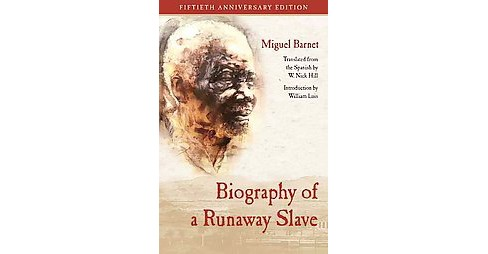 Biography of a Runaway Slave : Fiftieth Anniversary Edition (Revised) (Paperback) (Miguel Barnet) - image 1 of 1
