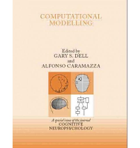 Computational Modelling : A Special Issue of Cognitive Neuropsychology (Paperback) - image 1 of 1