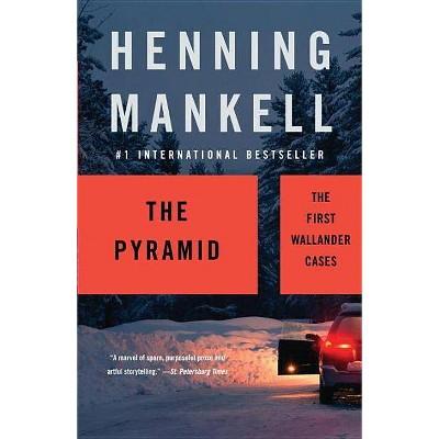 The Pyramid - (Kurt Wallander) by  Henning Mankell (Paperback)