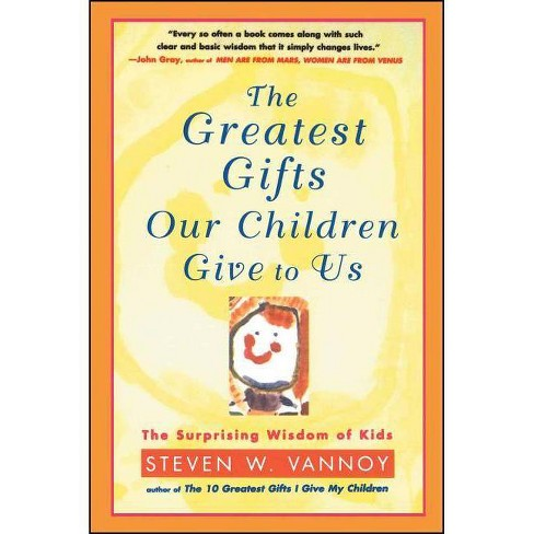 The Greatest Gifts Our Children Give to Us - by  Steven W Vannoy (Paperback) - image 1 of 1