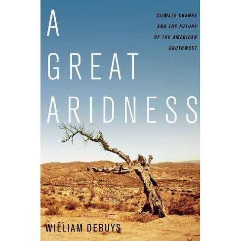 A Great Aridness - by  William Debuys (Paperback) - image 1 of 1