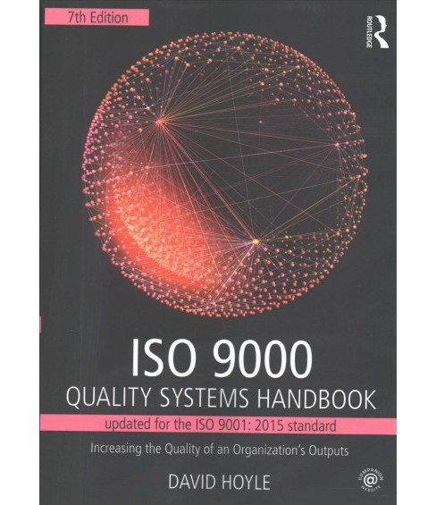 ISO 9000 Quality Systems Handbook : Increasing the Quality of an Organization's Outputs (Paperback) - image 1 of 1