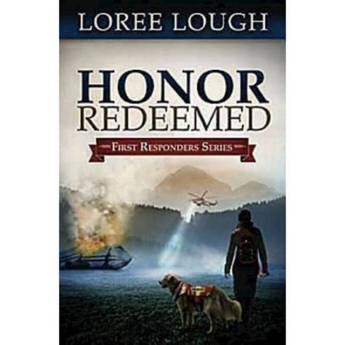 Honor Redeemed - (First Responders) by  Loree Lough (Paperback) - image 1 of 1
