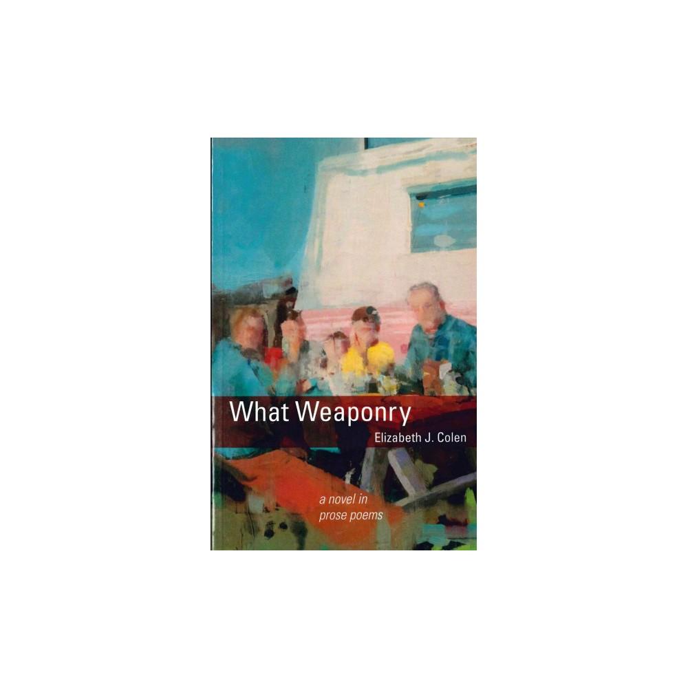 What Weaponry (Paperback) (Elizabeth J. Colen)