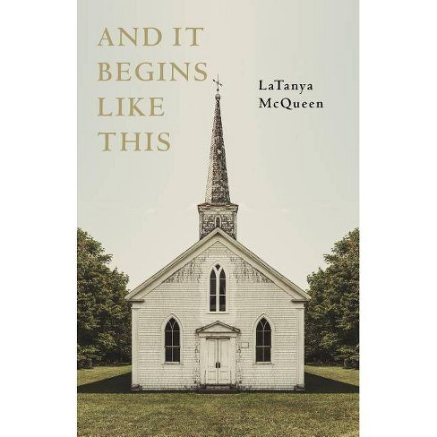 And It Begins Like This - by  Latanya McQueen (Paperback) - image 1 of 1