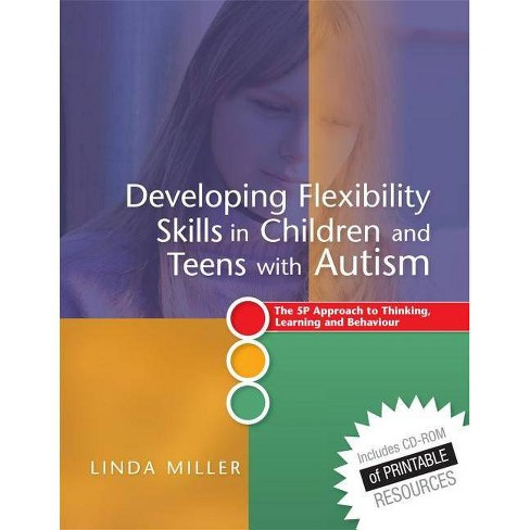 Developing Flexibility Skills in Children and Teens with Autism - by  Linda Miller (Mixed media product) - image 1 of 1