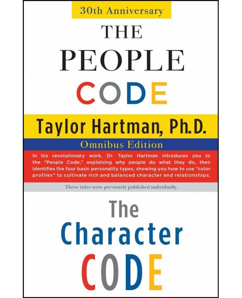 People Code and the Character Code : Omnibus Edition (Paperback) (Ph.D. Taylor Hartman) - image 1 of 1