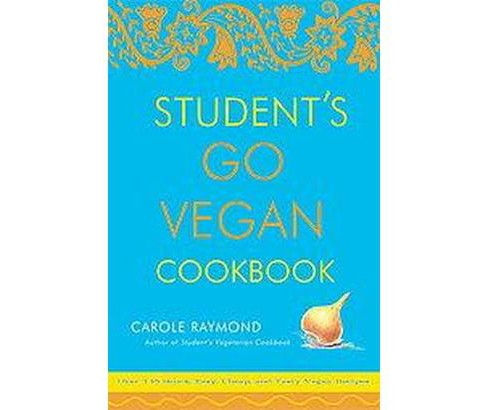 Student's Go Vegan Cookbook : 125 Quick, Easy, Cheap, And Tasty Vegan Recipes (Paperback) (Carole - image 1 of 1