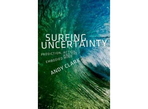 Surfing Uncertainty : Prediction, Action, and the Embodied Mind (Hardcover) (Andy Clark) - image 1 of 1